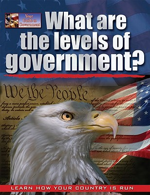 What Are the Levels of Government? By Bedeksy, Baron