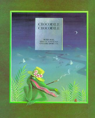 Crocodile, Crocodile By Nickl, Peter/ Schroeder, Binette (ILT)